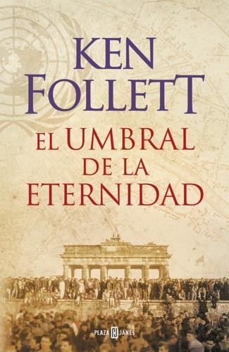 Ken Follett - El umbral de la eternidad