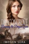 Dragongrove Becoming The Dragon Queen
