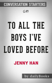 To All the Boys I've Loved Before by Jenny Han: Conversation Starters