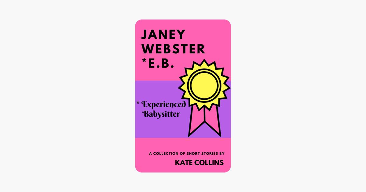 Janey Webster, E.B.* (Experienced Babysitter)