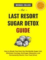 The Last Resort Sugar Detox Guide