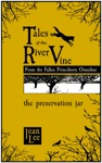 Tales Of The River Vine The Preservation Jar