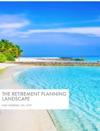 The Retirement Planning Landscape