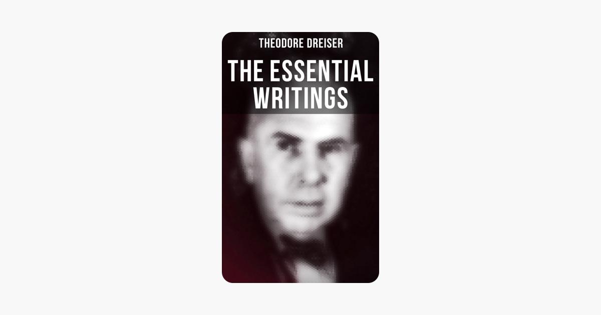 The Essential Writings of Theodore Dreiser