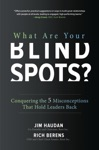 What Are Your Blind Spots Conquering The 5 Misconceptions That Hold Leaders Back