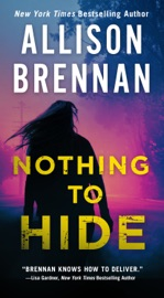 Nothing to Hide - Allison Brennan by  Allison Brennan PDF Download