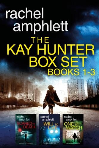 Rachel Amphlett - The Detective Kay Hunter Box Set Books 1-3