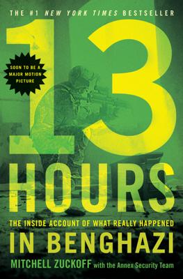 13 Hours - Mitchell Zuckoff & The Annex Security Team book