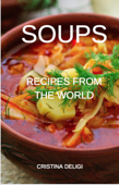 """Soups """" Recipes from the World """""""