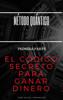 Juan Miguel Dominguez - MГ©todo QuГЎntico. El cГіdigo secreto para ganar dinero. Magia mental para ganar dinero y otras yerbas. PRIMERA PARTE ilustraciГіn