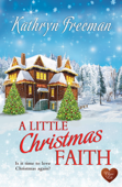 Download and Read Online A Little Christmas Faith (Choc Lit)