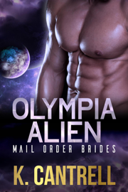 Olympia Alien Mail Order Brides 3-Book Boxed Set - K. Cantrell book summary