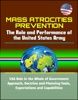 Mass Atrocities Prevention: The Role and Performance of the United States Army - USA Role in the Whole of Government Approach, Doctrine and Planning Tools, Expectations and Capabilities