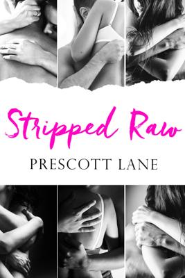 Prescott Lane - Stripped Raw book