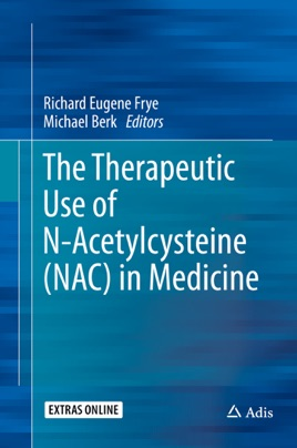‎The Therapeutic Use of N-Acetylcysteine (NAC) in Medicine
