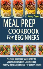 Meal Prep Cookbook For Beginners book