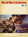 World War 2 In Review No 2