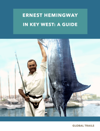Ernest Hemingway in Key West - A Guide