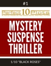 Perfect 10 Mystery  Suspense  Thriller Plots 1-1 BLACK ROSES