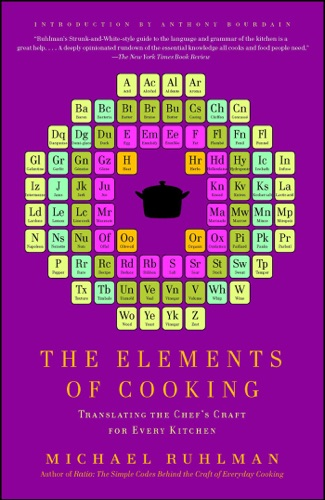 Michael Ruhlman - The Elements of Cooking