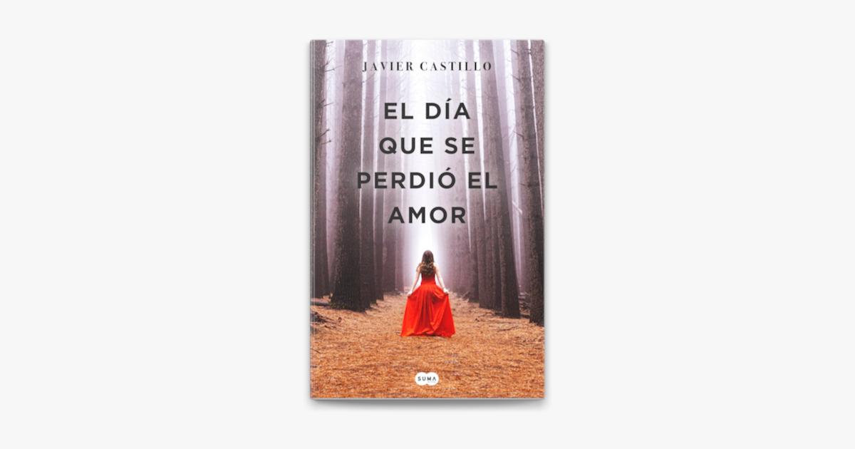El Día Que Se Perdió El Amor On Apple Books