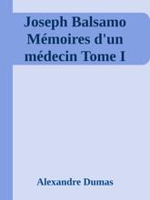 Joseph Balsamo Mémoires D'un Médecin Tome I