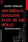 Archibald Duggans Flug In Die Hlle Kriminalroman