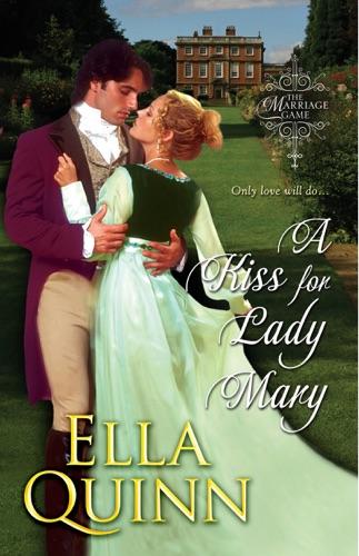 Ella Quinn - A Kiss for Lady Mary