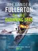 Alexander Fullerton - All the Drowning Seas bild
