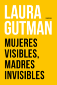 Mujeres visibles, madres invisibles Book Cover