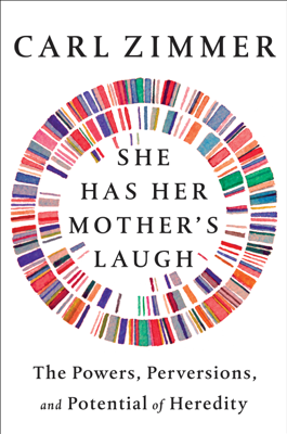 She Has Her Mother's Laugh - Carl Zimmer book