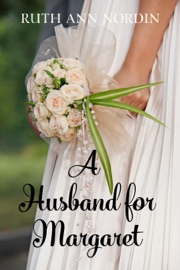 A Husband for Margaret - Ruth Ann Nordin Book