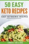 50 Easy Keto Recipes Easy Ketogenic Recipes