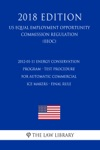 2012-01-11 Energy Conservation Program - Test Procedure For Automatic Commercial Ice Makers - Final Rule US Energy Efficiency And Renewable Energy Office Regulation EERE 2018 Edition