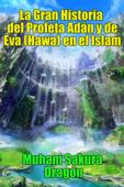 La Gran Historia del Profeta Adán y de Eva (Hawa) en el Islam