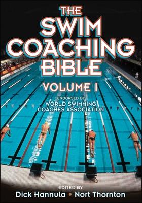 The Swim Coaching Bible Volume I