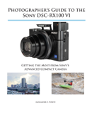 Photographer's Guide to the Sony DSC-RX100 VI