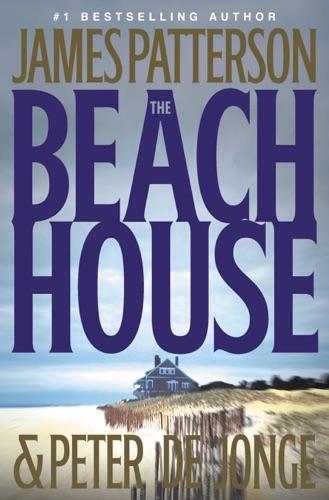 James Patterson & Peter de Jonge - The Beach House