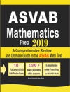 ASVAB Mathematics Prep 2019 A Comprehensive Review And Ultimate Guide To The ASVAB Math Test