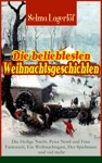 Die Beliebtesten Weihnachtsgeschichten Von Selma Lagerlf  Die Heilige Nacht Peter Nord Und Frau Fastenzeit Ein Weihnachtsgast Der Spielmann Und Viel Mehr