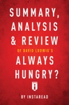 Summary Anaysis  Review Of David Ludwigs Always Hungry By Instaread