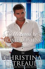 The Billionaire's Homecoming - Christina Tetreault book summary
