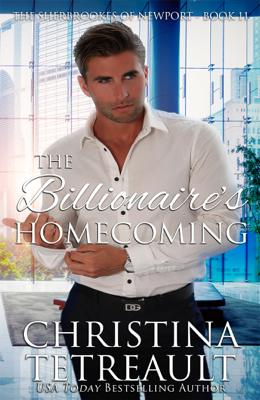Christina Tetreault - The Billionaire's Homecoming book