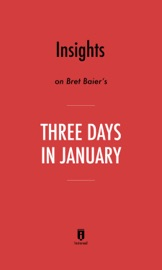 Insights On Bret Baier S Three Days In January By Instaread