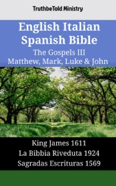 English Italian Spanish Bible The Gospels Iii Matthew Mark Luke John