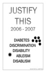 Justify This 2006 - 2007 Diabetes Discrimination Disability Ableism Disablism