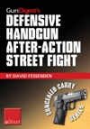 Gun Digests Defensive Handgun After-Action Street Fight EShort