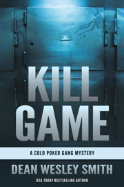 Kill Game: A Cold Poker Gang Mystery - Dean Wesley Smith book summary