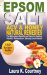 Epsom Salt Acv  Honey Natural Remedies
