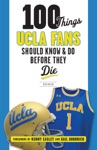 100 Things UCLA Fans Should Know Amp Do Before They Die